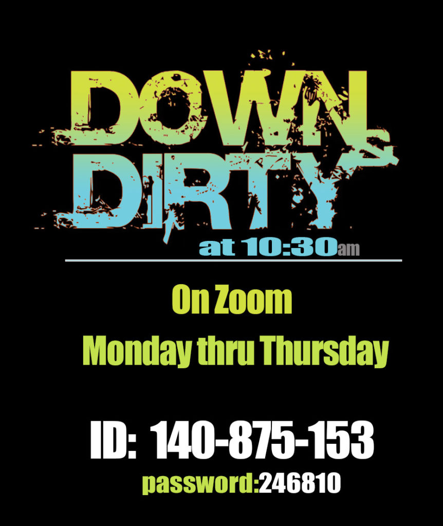 Down and Dirty@10:30 @ http://Zoom.us